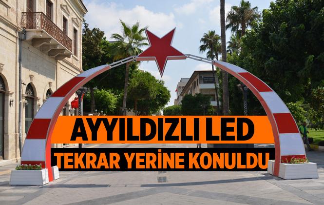 Mersin Atatürk Caddesi'nin Simgesi Ayyıldızlı Tak Yerine Konuldu