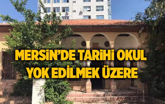 Mersin'de Tarihi Kurtuluş Okulu Yok Edilmek Üzere