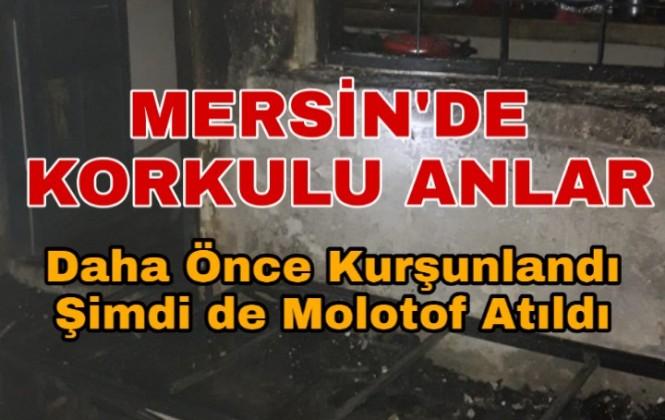 Mersin Tarsus'ta Daha Öne Kurşunlanan Eve Molotof Kokteyli Atıldı