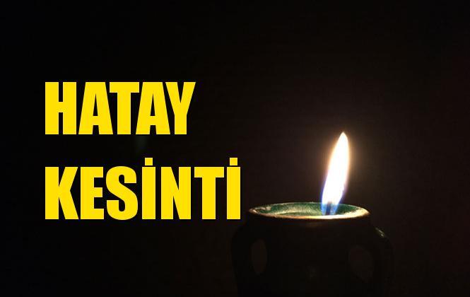 Hatay Elektrik Kesintisi 01 Ağustos Perşembe