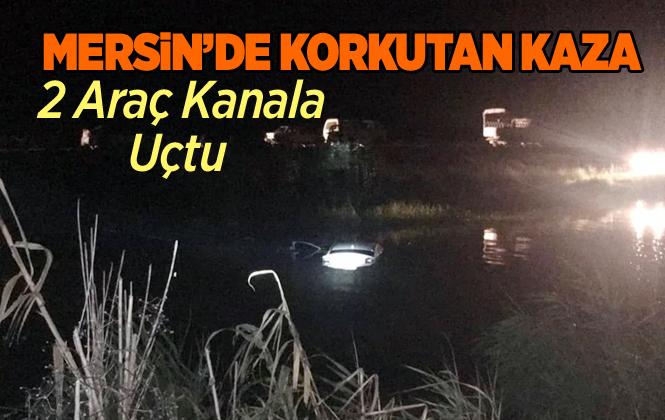 Mersin Tarsus'ta 2 Araç Kanala Uçtu