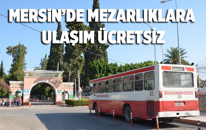 Mersin'de Tüm Merkez Mahallelerden Şehir Mezarlığı'na Ücretsiz Ulaşım
