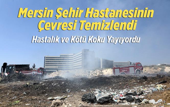 Çöplüğe Dönen Mersin Şehir Hastanesinin Çevresi Temizlendi