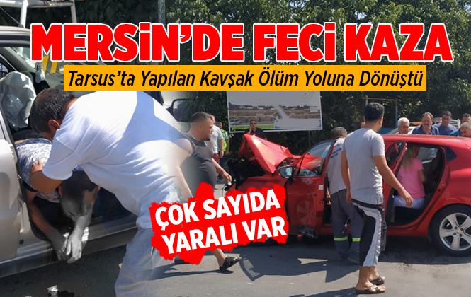 Mersin Tarsus'ta Yapılan Kavşak,  Ölüm Yoluna Dönüştü