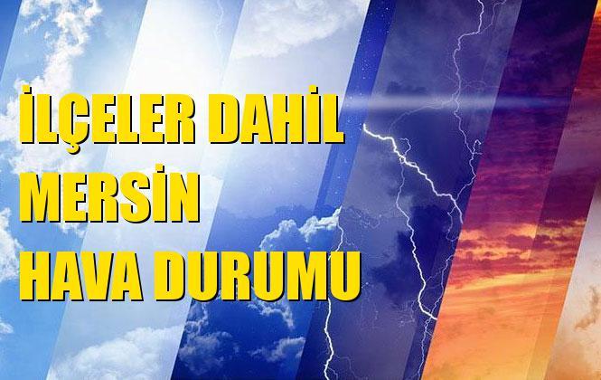 Mersin Mut, Silifke, Tarsus, Çamlıyayla, Erdemli, Anamur, Toroslar, Yenişehir, Akdeniz, Gülnar, Aydıncık, Bozyazı ve Mezitli Hava Durumu