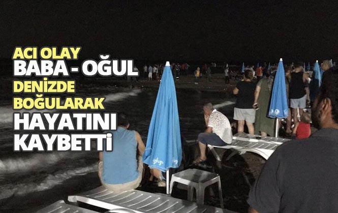 Mersin Mezitli'de Denize Giren Baba, Su da Çırpınan Oğlunu Kurtarmak İstedi; Baba – Oğul Birlikte Boğuldu