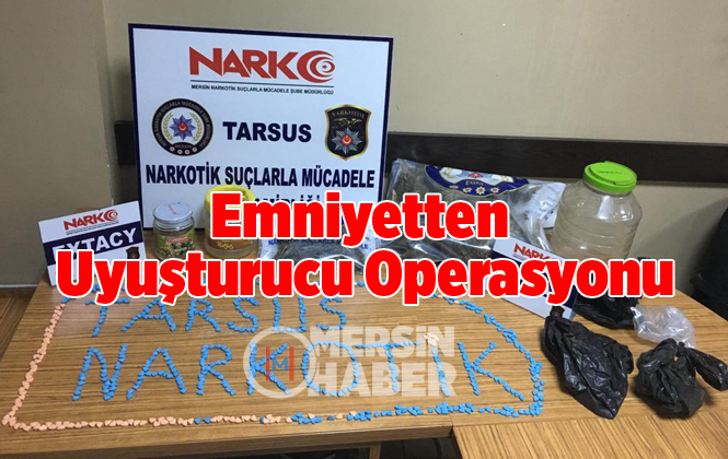 Mersin Tarsus'ta Uyuşturucu Operasyonu