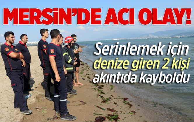 Mersin'de Denize Giren 2 Kişi Kayboldu