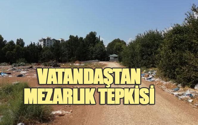 Mersin Erdemli İlçesi Kumkuyu Mahalle Mezarlığı Çöplüğe Döndü