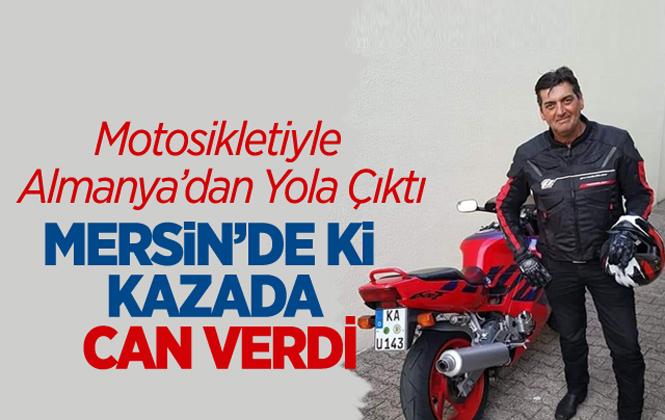 Almanya'dan Motosikletiyle Gelen Emir Çelikcan Mersin'deki Kazada Hayatını Kaybetti