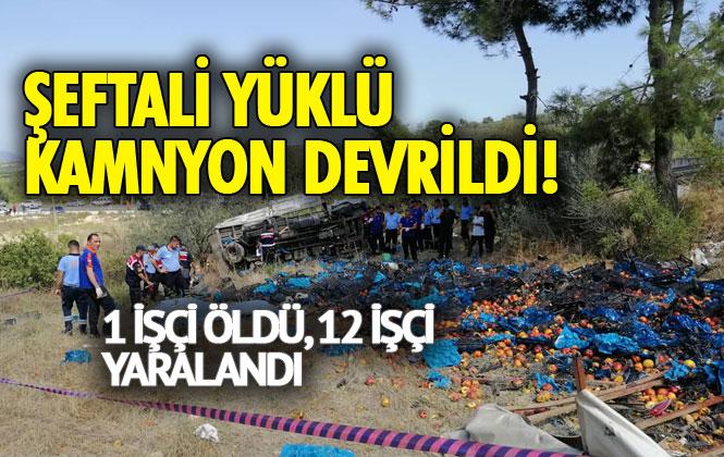 Mersin Toroslar Arslanköy'de Tarım İşçilerini Taşıyan, Şeftali Yüklü Şarampole Kamyon Devrildi; 1 Ölü 12 Yaralı