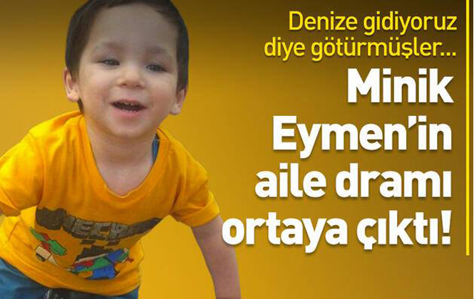 Minik Eymen'in Aile Dramı Ortaya Çıktı