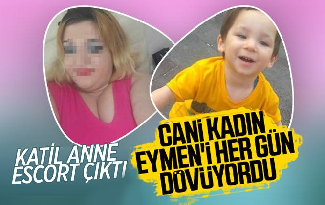 Küçük Eymen'in Katil Annesi Eskort Çıktı