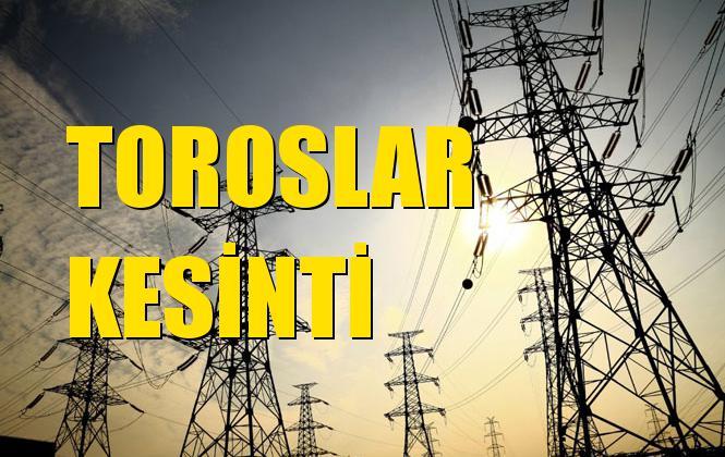 Toroslar Elektrik Kesintisi 09 Eylül Pazartesi