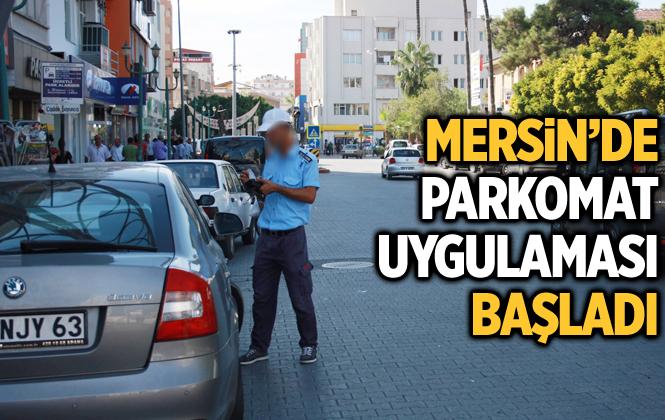 Mersin'de Parkomat Uygulaması Başladı