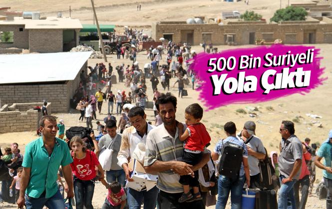 500 Bin Suriyeli Türkiye'ye Doğru Harekete Geçti