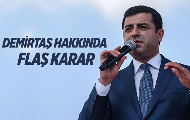 Demirtaş Hakkındaki Tahliye Kararına Yapılan İtiraz Reddedildi