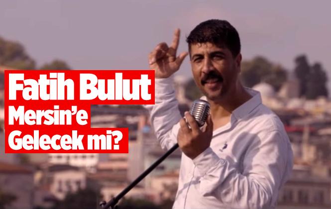 """Fatih Bulut Kimdir? Fatih Bulut """"Çok Sevdim Yalan Oldu"""" Fatih Bulut Mersin ve Adana'da Konser Verecek Mi?"""
