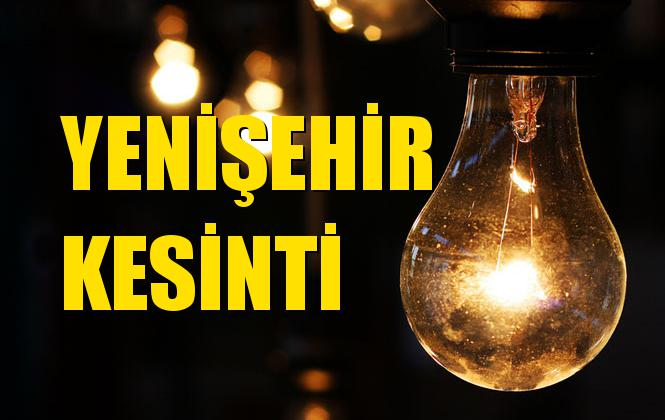 Yenişehir Elektrik Kesintisi 18 Eylül Çarşamba