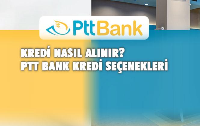 PTT Kredi Başvurusu ve PTT Kredi Hesaplama!
