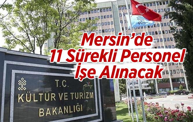Kültür ve Turizm Bakanlığı Mersin'de 11 Sözleşmeli Personel Alacak.. İşte Başvuru Şartları Ve Detaylar