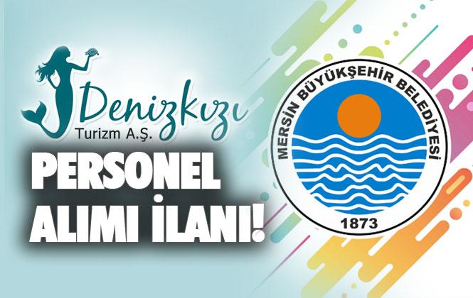 4 Kişi Alınacak! Mersin Büyükşehir Belediyesi Denizkızı A.Ş, 4 Personel Alımı İlanı Yayınlandı