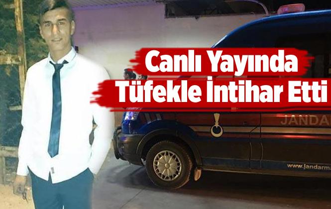 Adana Ceyhan'da Tugay Tokmak Canlı Yayında Tüfekle İntihar Etti