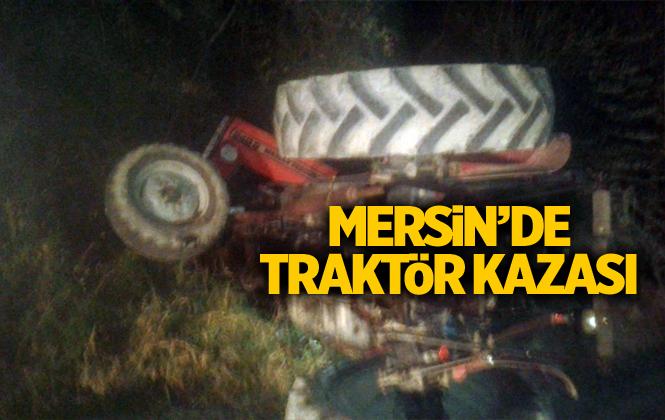 Mersin Tarsus'ta Traktör Devrildi; Sürücüsü Altında Kaldı