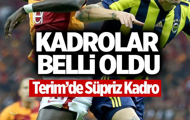 Galatasaray-Fenerbahçe Maçının Kadroları