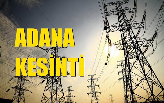 Adana Elektrik Kesintisi 01 Ekim Salı