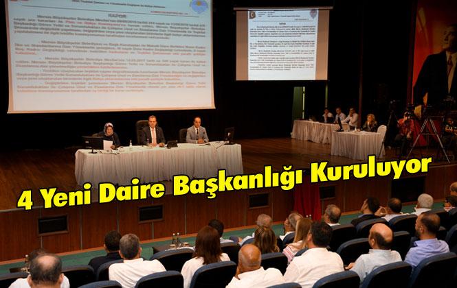 Mersin Büyükşehir'e 4 Yeni Daire Başkanlığı Kuruluyor