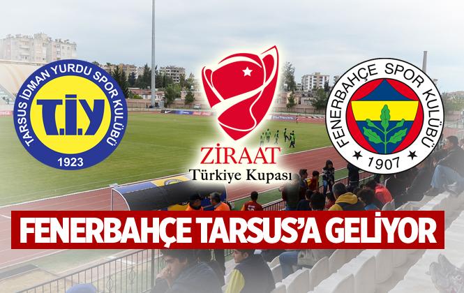 Tarsus İdmanyurdu Ziraat Türkiye Kupasında Fenerbahçe'yi Konuk Edecek