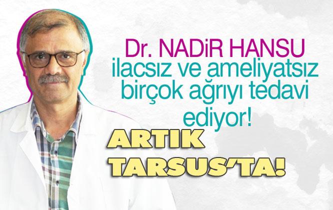 İlaçsız - Ameliyatsız Bir Çok Ağrıyı Tedavi Eden Dr. Hansu Tarsus'ta