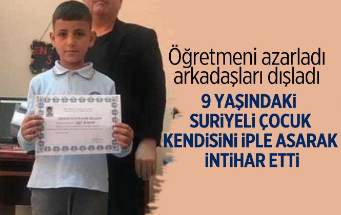 9 Yaşındaki Suriyeli Çocuk İntihar Etti