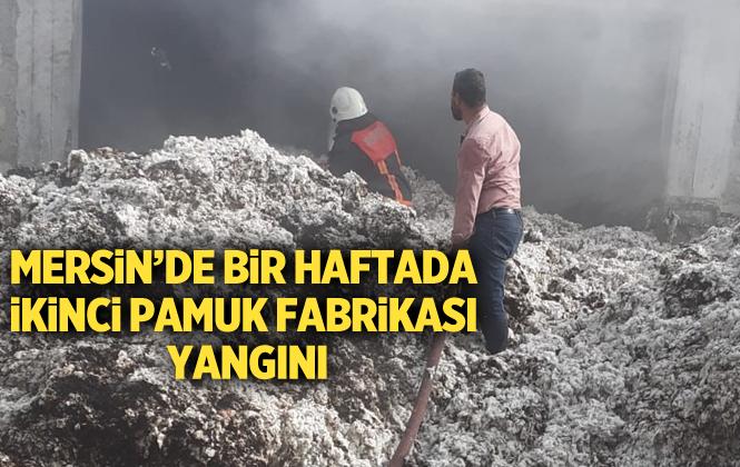 Mersin Tarsus'ta Bir Hafta İçerisinde İkinci Çırçır Fabrikası Yangını