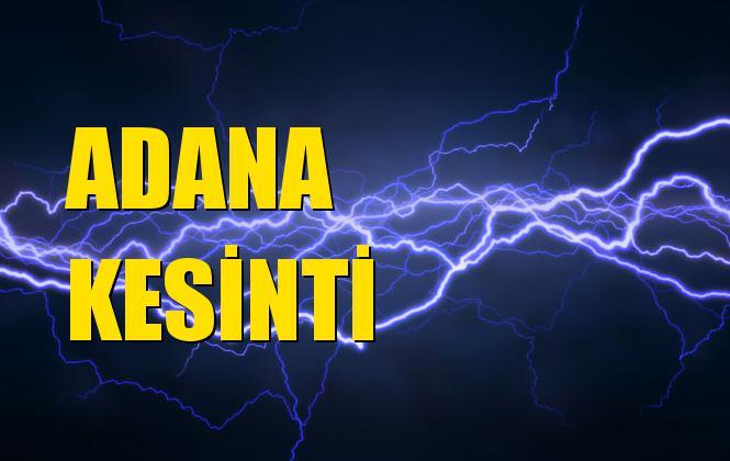 Adana Elektrik Kesintisi 10 Ekim Perşembe