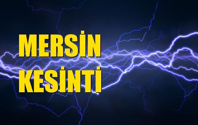 Mersin Elektrik Kesintisi 10 Ekim Perşembe