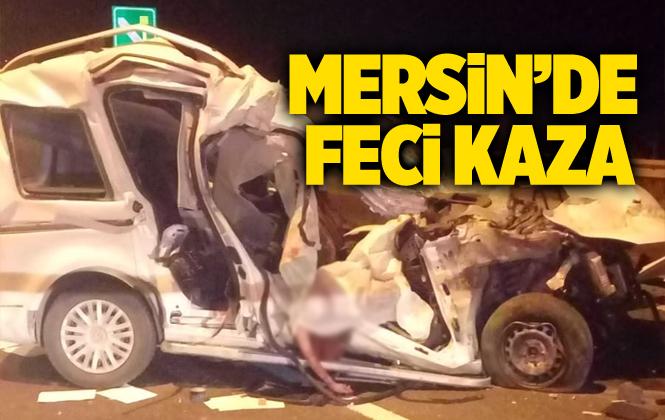 Mersin Tarsus'ta Feci Kaza 1 Ölü 1 Yaralı