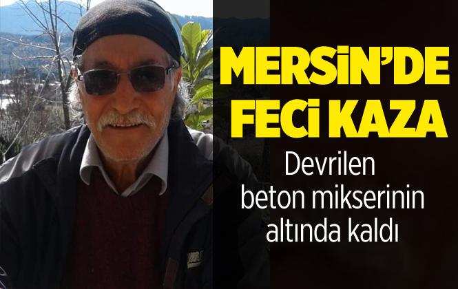 Mersin Mut'ta ki Kazada Mithat Demirel Hayatını Kaybetti.