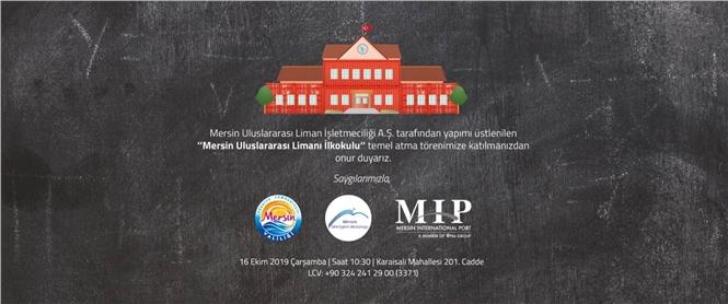 Mersin Uluslararası Limanı İlkokulu Temeli Atılacak