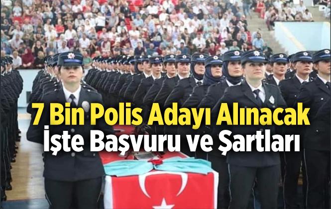 """Emniyet Genel Müdürlüğü Açıkladı """"7 Bin Polis Adayı Açıklanacak"""""""