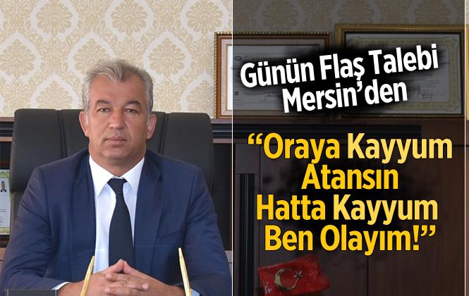 """Mersin İl Tarım Müdürü Arif Abalı """"Kıbrıs'a Kayyum Atayın"""""""