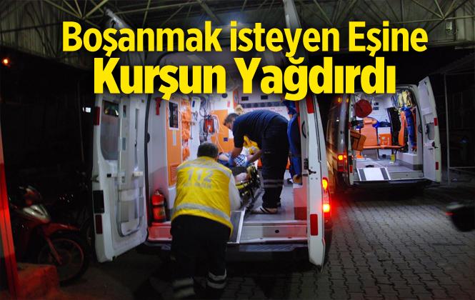 Mersin Tarsus'ta Bir Kişi, Boşanma Aşamasında Ki Eşini Silahla Vurdu