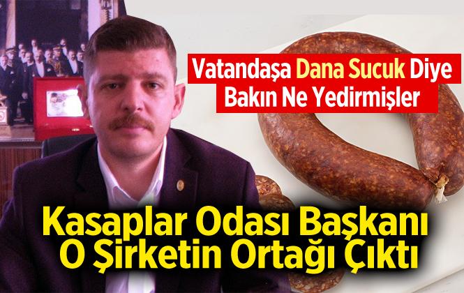 Tarsus Kasaplar Odası Başkanı Vatandaşa Dana Sucuğu Diye Baş Eti Yedirmiş