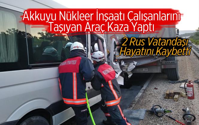 Mersin'de Rus Vatandaşları Taşıyan Servis Kaza Yaptı Kazada 2 Rus Vatandaşı Hayatını Kaybetti