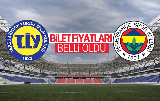 Tarsus İdman Yurdu Fenerbahçe Maçının Bilet Fiyatları Belli Oldu
