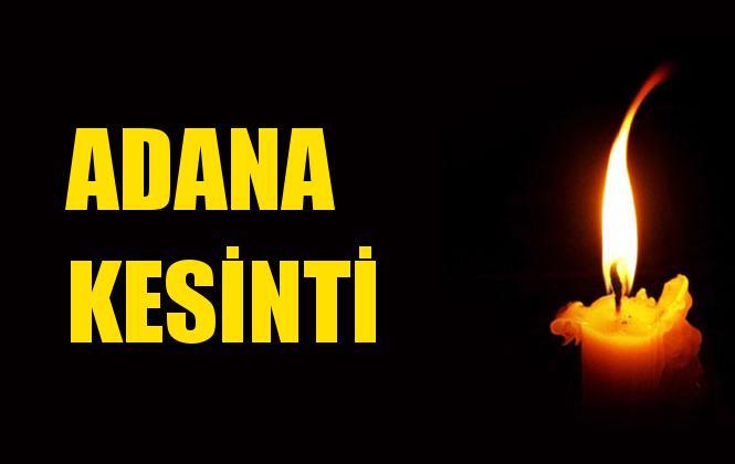 Adana Elektrik Kesintisi 22 Ekim Salı