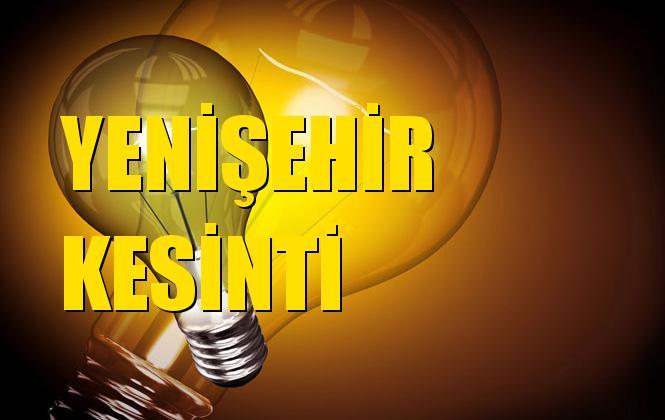 Yenişehir Elektrik Kesintisi 23 Ekim Çarşamba