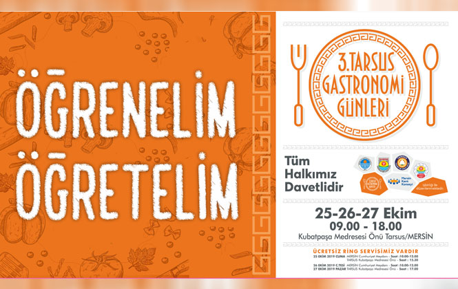 Tarsus Lezzetlerinin Dünyaya Tanıtıldığı 3. Tarsus Gastronomi Günleri Başlıyor