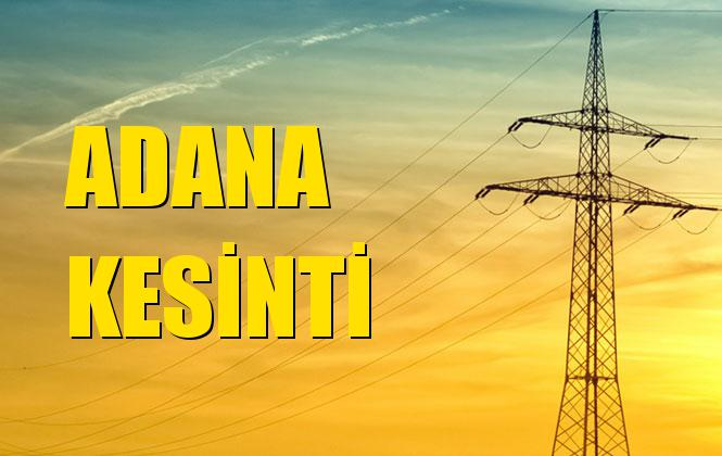 Adana Elektrik Kesintisi 25 Ekim Cuma